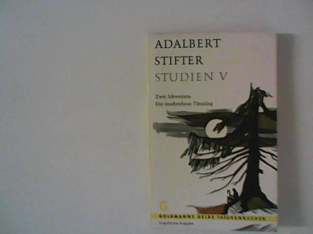 Studien V : Zwei Schwestern, Der beschriebene: Stifter, Adalbert: