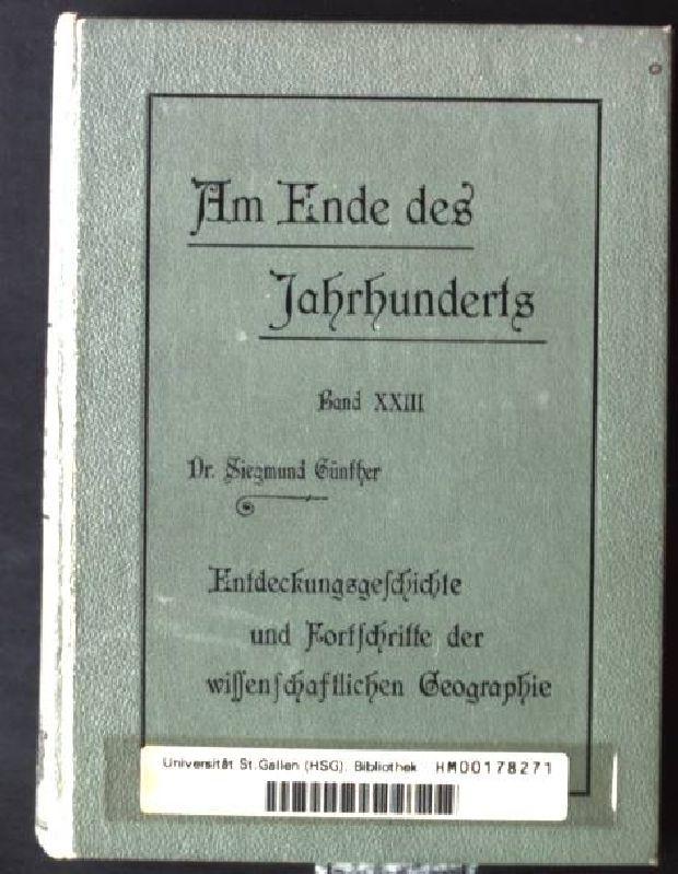 Entdeckungsgeschichte und Fortschritte der wissenschaftlichen Geographie im: Günther, Siegmund: