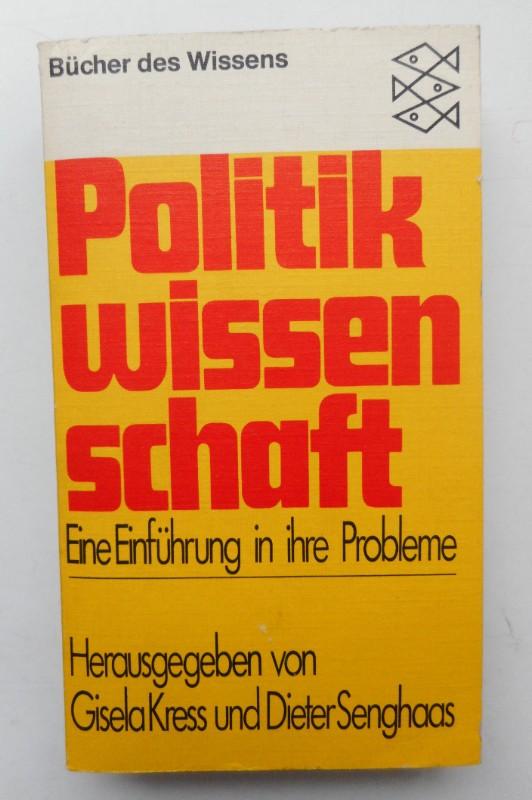 Politikwissenschaft. Eine Einführung in ihre Probleme.: Kress, Gisela /
