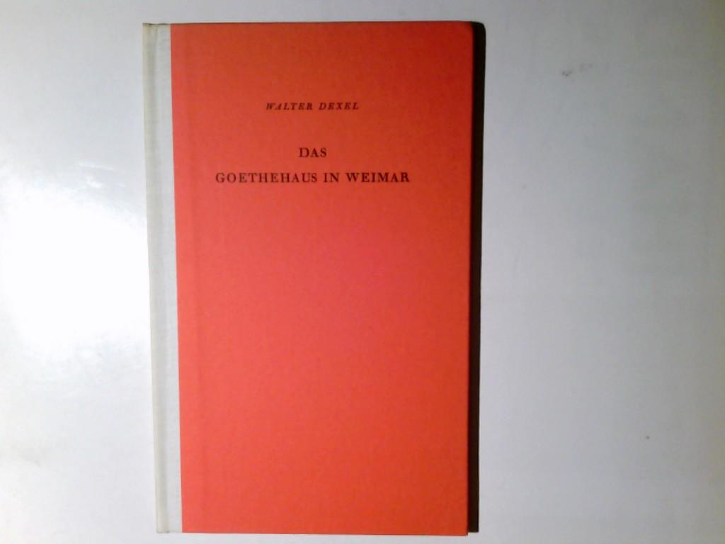Das Goethehaus in Weimar. Wohnkunst und Hausrat,: Dexel, Walter: