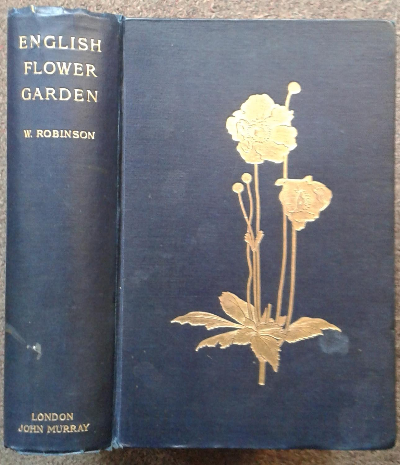 THE ENGLISH FLOWER GARDEN AND HOME GROUNDS.: W. Robinson.