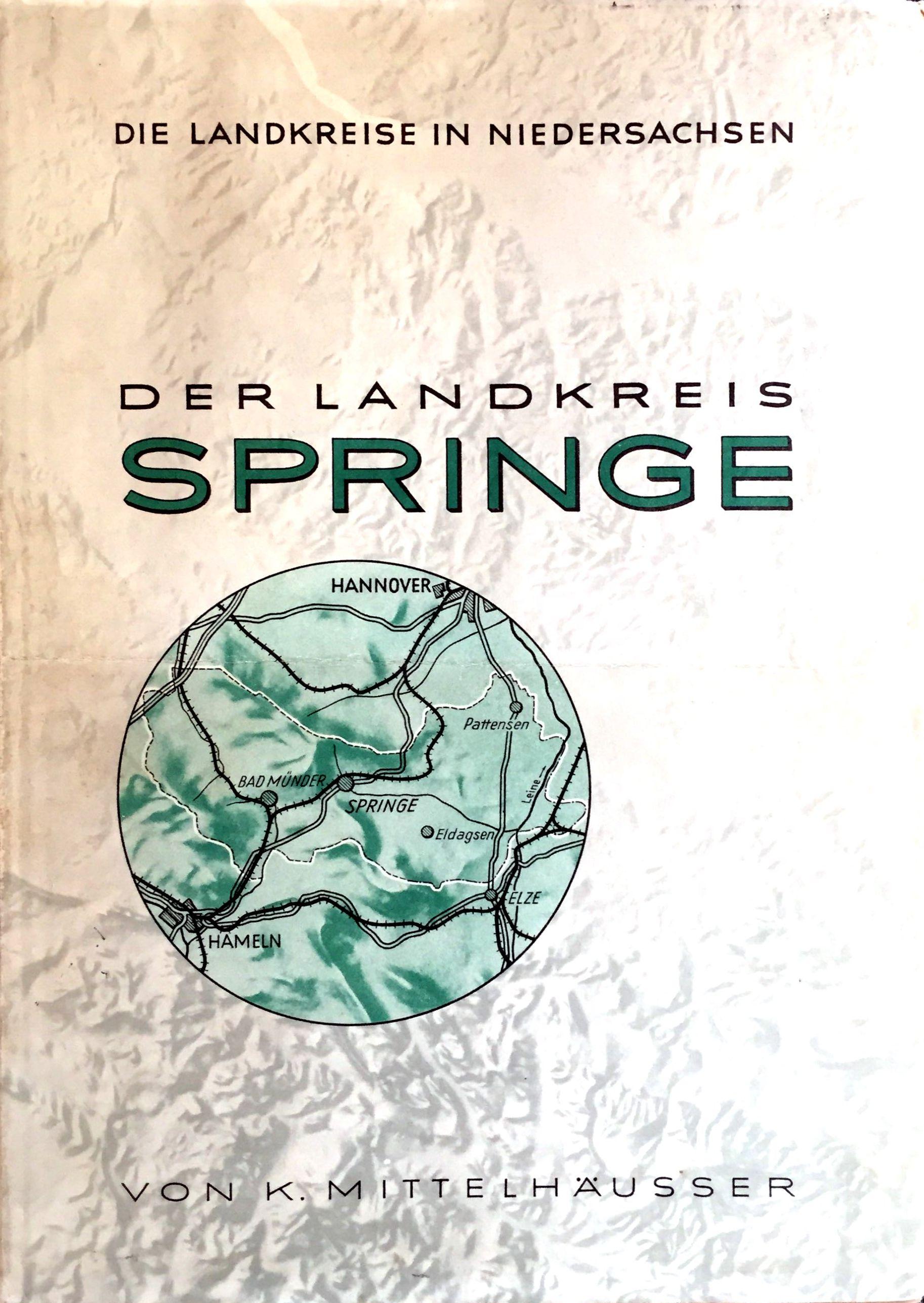 Der Landkreis Springe Die Landkreise In Niedersachsen Reihe D Band 6 By Bruning Kurt K Mittelhausser Halbleinen 1951 Antiquariat Rudloff