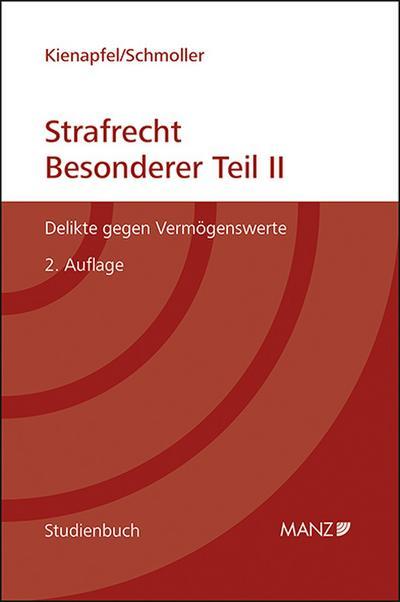 Strafrecht - Besonderer Teil II : Delikte: Diethelm Kienapfel