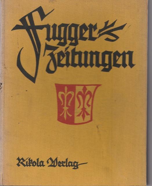 Fugger - Zeitungen. Ungedruckte Briefe an das: Hrsg. Klarwill, Victor:
