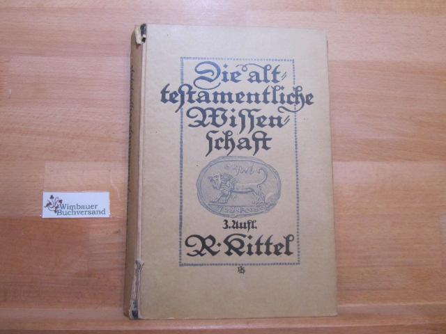 Die alttestamentliche Wissenschaft in ihren wichtigsten Ergebnissen.: Kittel, Rudolf :