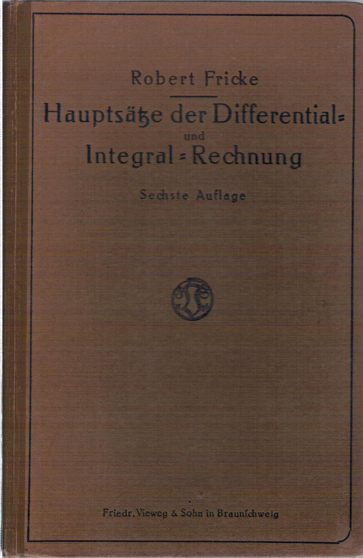 Hauptsätze der Differential- und Integral-Rechnung, Als Leitfaden: Fricke, Robert