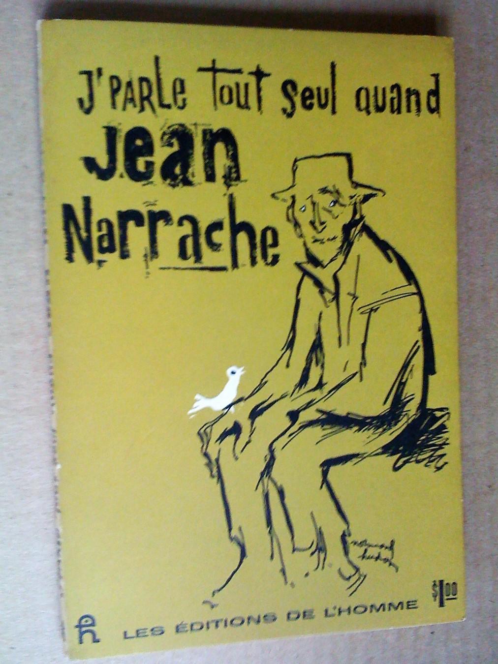 J'parle tout seul quand Jean Narrache by Narrache, Jean (pseudo de Émile  Coderre): Très bon Couverture souple (1961) | Claudine Bouvier