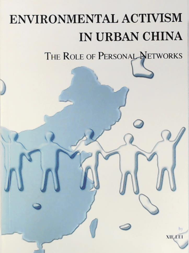Environmental Activism in Urban China. The Role: Lei Xie