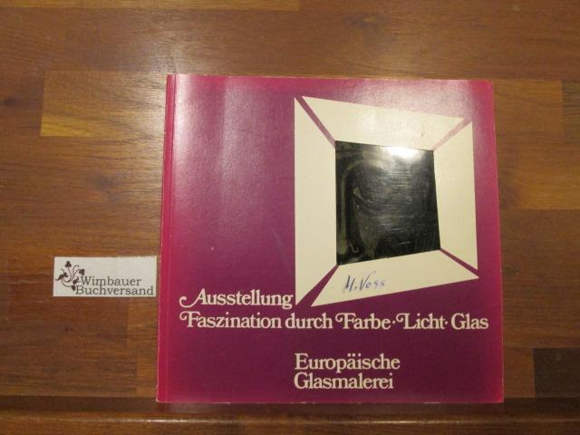 Faszination durch Farbe, Licht, Glas : europäische: Witzleben, Elisabeth von