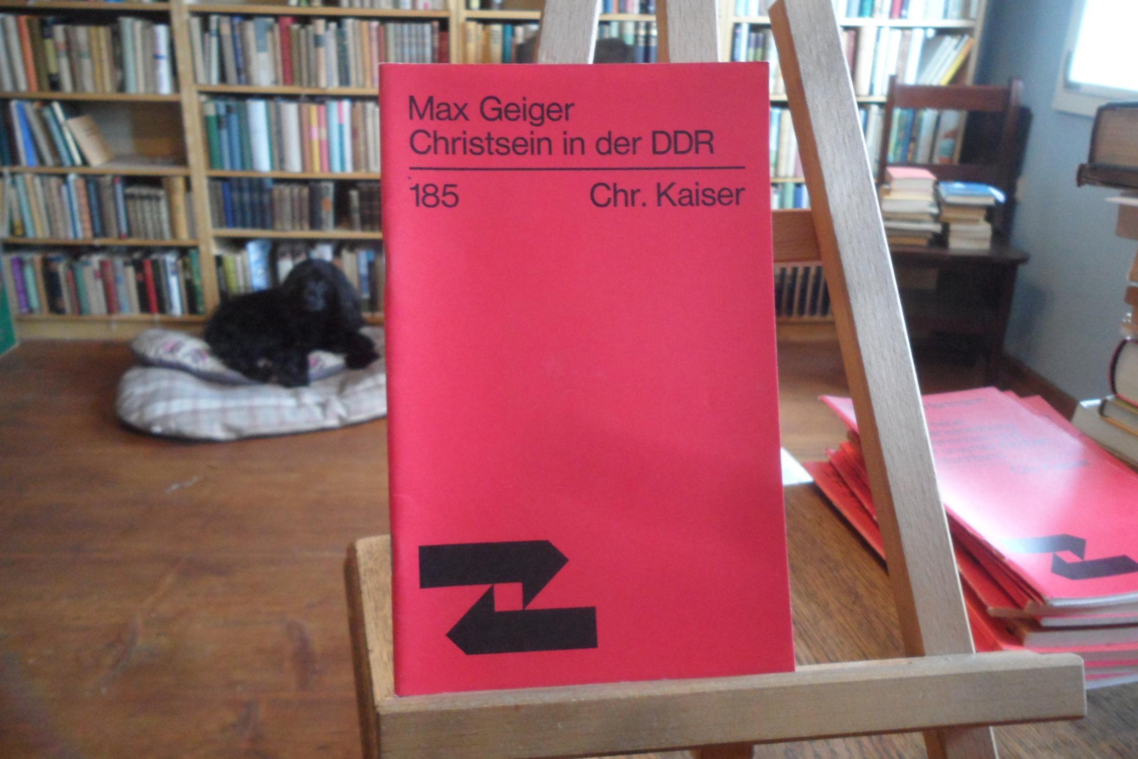 Christsein in der DDR.: Geiger, Max: