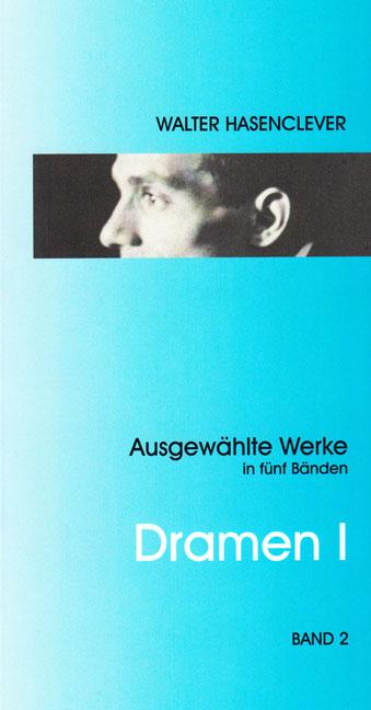 Dramen I : Der Sohn /Antigone: Walter Hasenclever