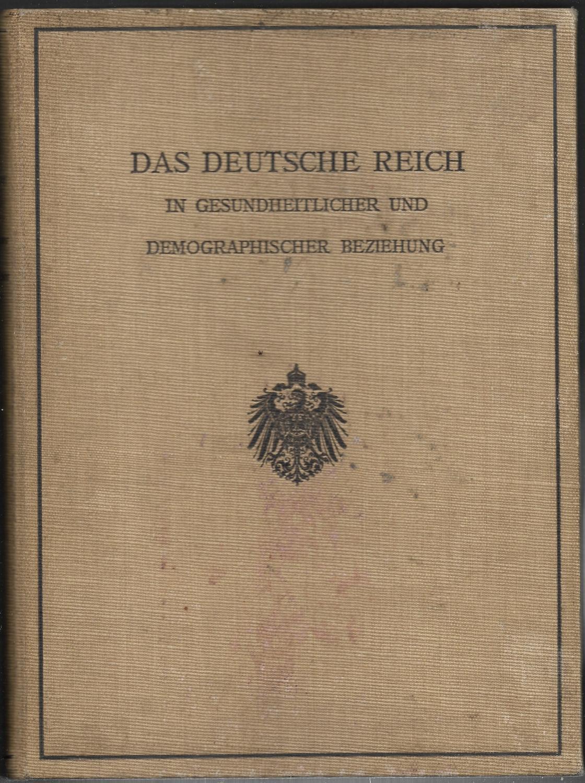 Das Deutsche Reich in gesundheitlicher und demographischer: Kaiserliches Gesundheitsamt und