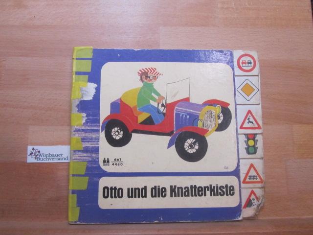 Otto und die Knatterkiste. [Ingrid Dickmann]: Dickmann, Ingrid (Verfasser)
