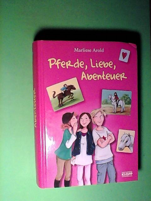 Pferde, Liebe, Abenteuer - Arold, Marliese, Dagmar Henze und Constanze Guhr