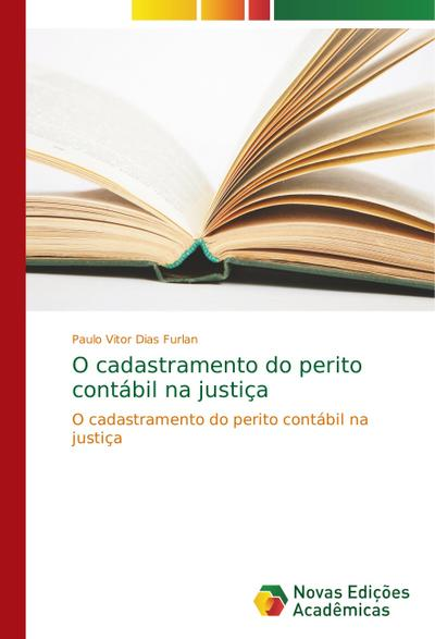 O cadastramento do perito contábil na justiça - Paulo Vitor Dias Furlan