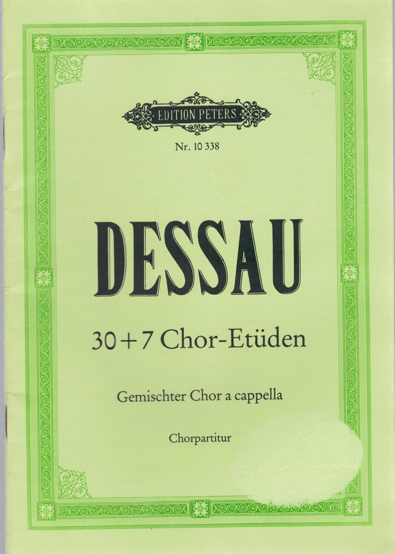 30 + 7 Chor-Etüden in Form von: Dessau, Paul