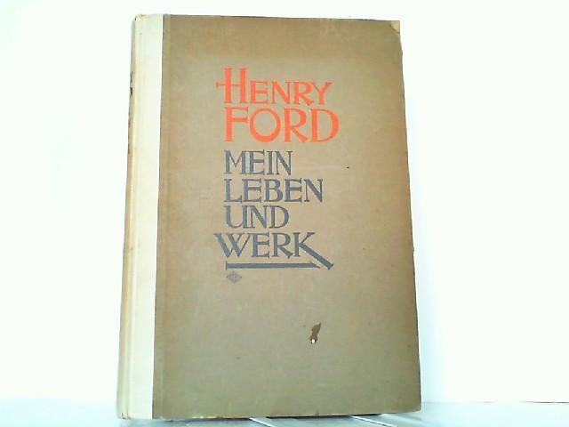 Mein Leben und Werk. Unter Mitwirkung v. Samuel Crowther. - Ford, Henry