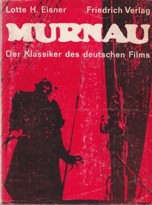 Murnau. Der Klassiker des deutschen Films.: Eisner, Lotte H.: