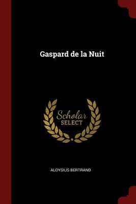 Gaspard de la Nuit (Paperback or Softback) - Bertrand, Aloysius