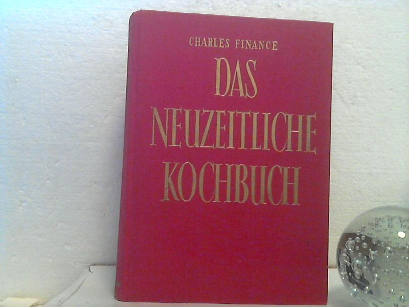 Das neuzeitliche Kochbuch.: Finance, Charles;