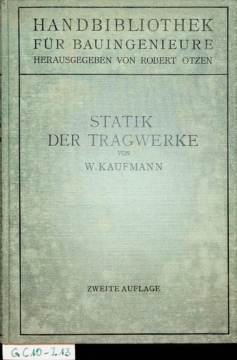 Statik der Tragwerke: Kaufmann, Walther: