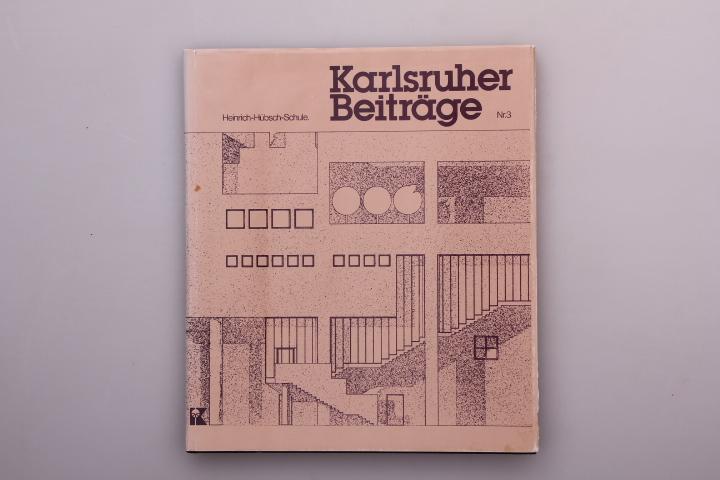 KARLSRUHER BEITRÄGE. Heinrich-Hübsch-Schule: Hrsg.]: Stadt Karlsruhe