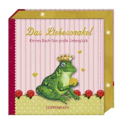 Das Liebesorakel : kleines Buch fürs große Liebesglück. [Ill.:. Textausw.: Katharina Thole] - Tilinski, Nicole