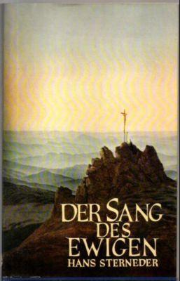 Der Sang des Ewigen. Das Hohelied der: Sterneder, Hans: