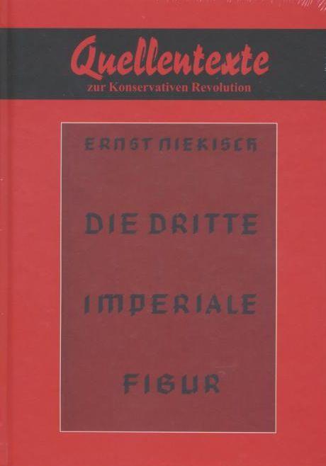 Die dritte Imperiale Figur.: Niekisch, Ernst: