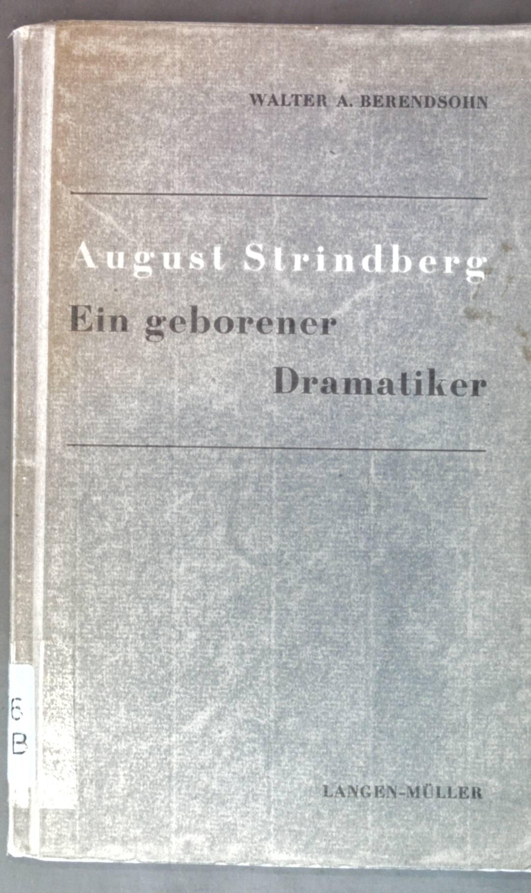 August Strindberg, ein geborener Dramatiker;: Berendsohn, Walter A.: