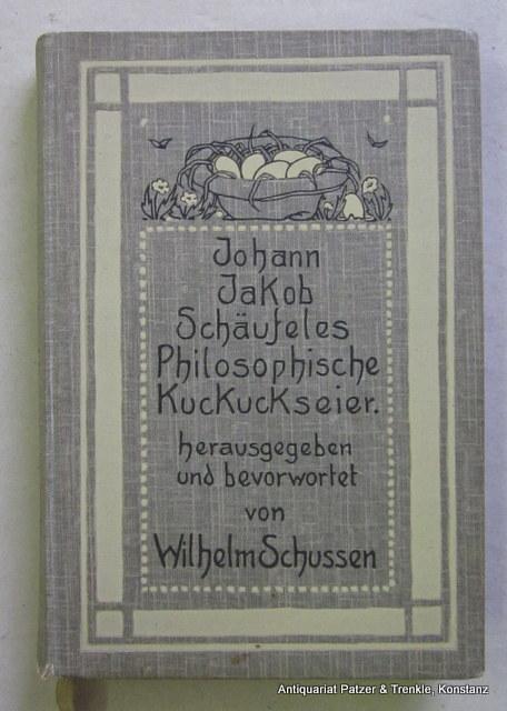 Johann Jakob Schäufeles philosophische Kuckuckseier. Stuttgart, DVA,: Schussen, Wilhelm.