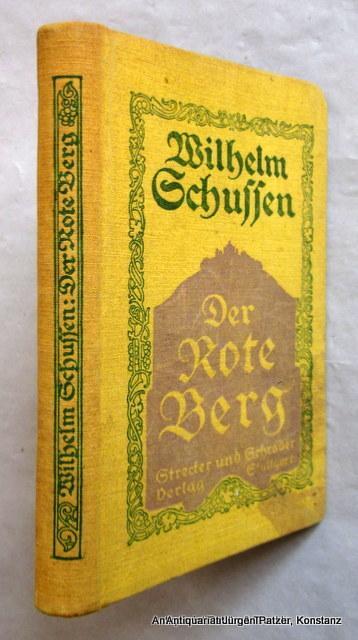 Der Rote Berg. Roman. Stuttgart, Strecker &: Schussen, Wilhelm.
