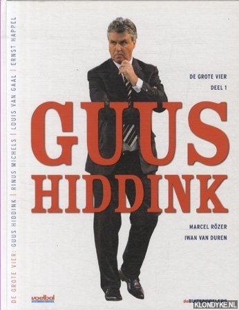 De grote vier, deel 1: Guus Hiddink - Roer, Marcel & Iwan van Duren
