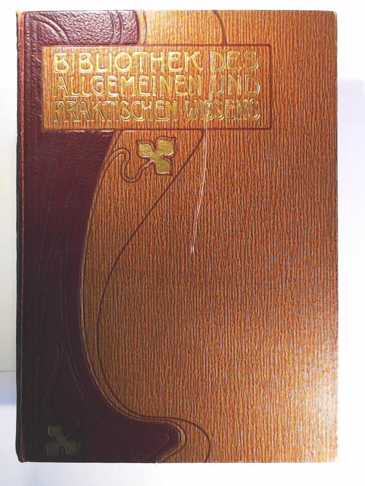 Bibliothek des allgemeinen und praktischen Wissens -: Müller-Baden Emanuel