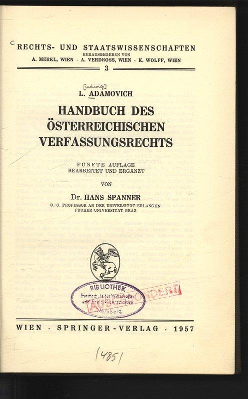 Handbuch des österreichischen Verfassungsrechts. Rechts- und Staatswissenschaften,: Adamovich, Ludwig und
