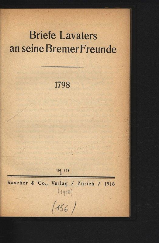Briefe Lavaters an seine Bremer Freunde, 1798.: Lavater, Johann Kaspar,