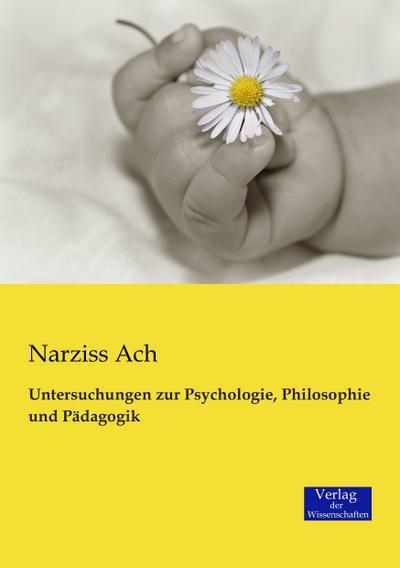 Untersuchungen zur Psychologie, Philosophie und Pädagogik: Narziss Ach