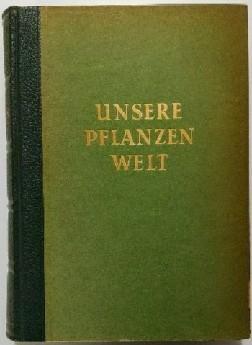 Unsere Pflanzenwelt.: Sterne, Carus: