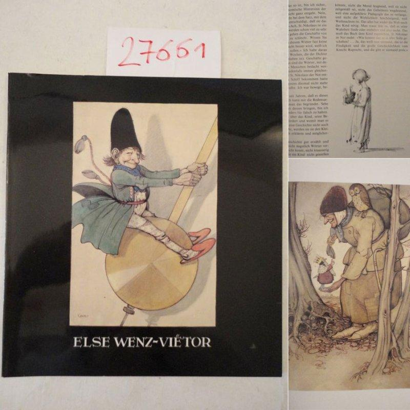 Else Wenz-Vietor: Aquarelle, Federzeichnungen, Bleistiftskizzen, Gesamtbibliographie. Katalog: Internationale Jugendbibliothek München