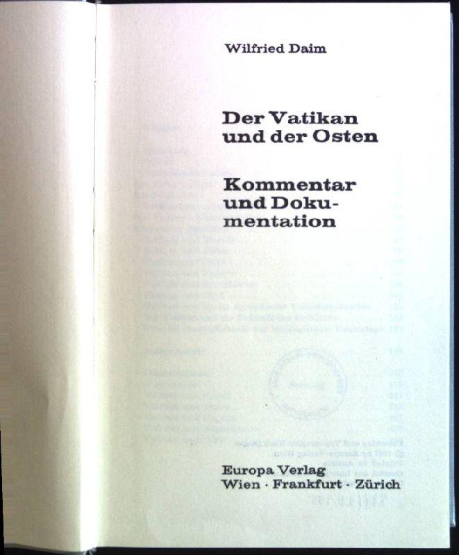 Der Vatikan und der Osten: Kommentar und: Daim, Wilfried: