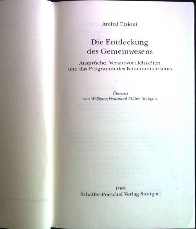 Die Entdeckung des Gemeinwesens: Ansprüche, Verantwortlichkeiten und: Etzioni, Amitai: