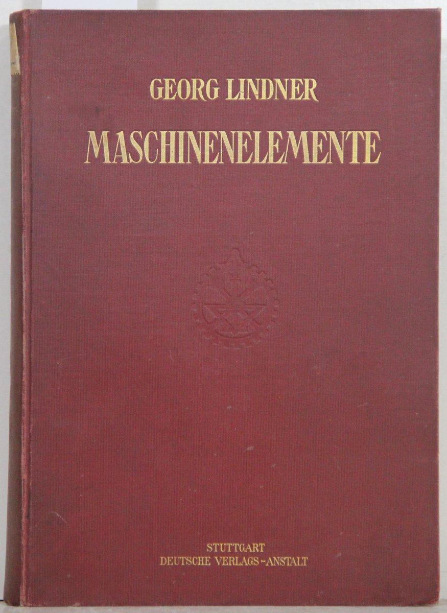 Maschinenelemente.: Lindner, Georg: