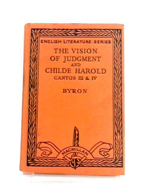 The Vision Of Judgement And Childe Harold: Lord Byron
