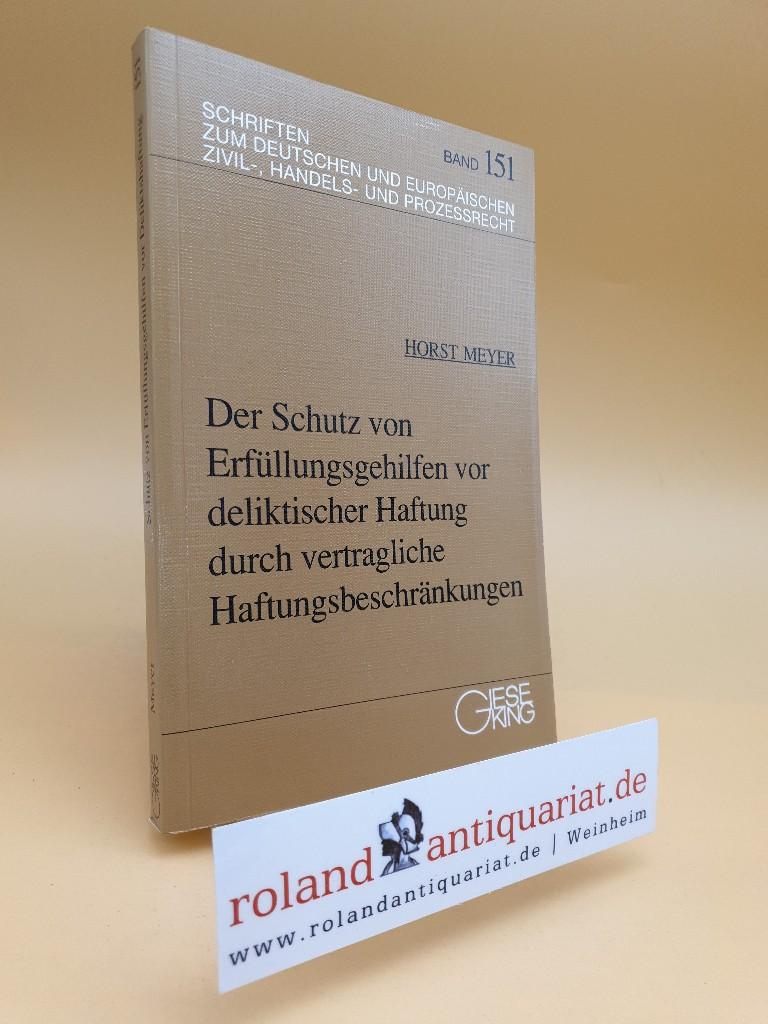 Der Schutz von Erfüllungsgehilfen vor deliktischer Haftung: Meyer, Horst: