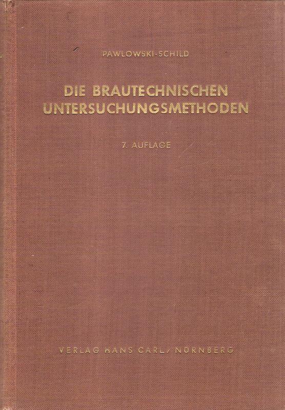 Die brautechnischen Untersuchungsmethoden.: Pawlowski, Franz /