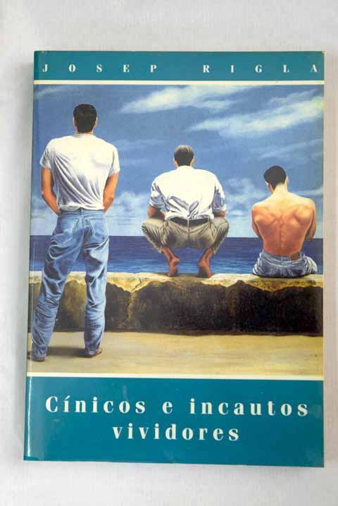 Cínicos e incautos vividores, tomo 1 - Rigla, Josep