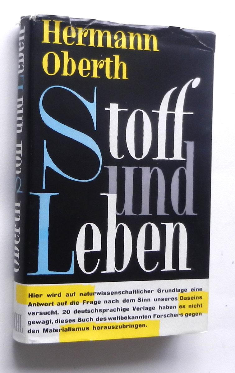 Stoff und Leben. Betrachtungen zum modernen Weltbild.: Oberth, Hermann