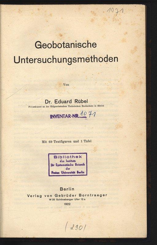 Geobotanische Untersuchungsmethoden.: Rübel, Eduard,