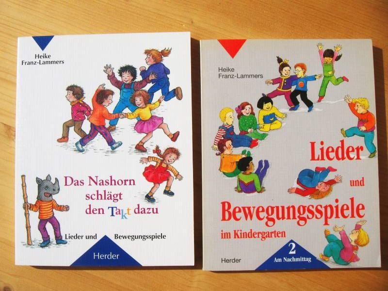 Zwei Bücher: Lieder und Bewegungsspiele im Kindergarten: Bd. 2 [Band II]: Am Nachmittag + Das Nashorn schlägt den Takt dazu. Lieder und Bewegungsspiele - Franz-Lammers, Heike