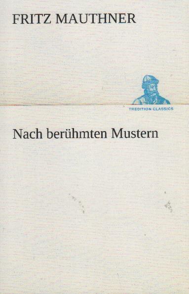 Nach berühmten Mustern: Mauthner, Fritz
